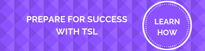 PREPARE FOR SUCCESS WITH TSL