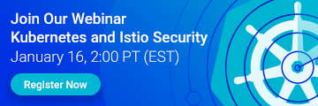 Kubernetes and Istio Security Webinar