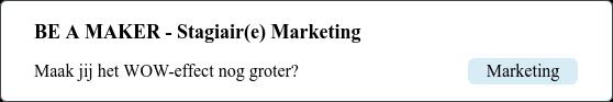 BE A MAKER - Stagiaire Marketing Maak jij het WOW-effect nog groter? Financieel
