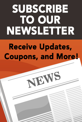 Subscribe to Our Newsletter to Receive Updates, Coupons and More!
