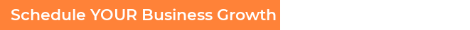 Schedule YOUR Business Growth Strategy Session Now!