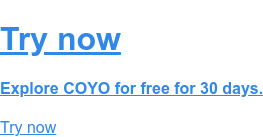 Try now  Explore COYO for free for 30 days. Try now