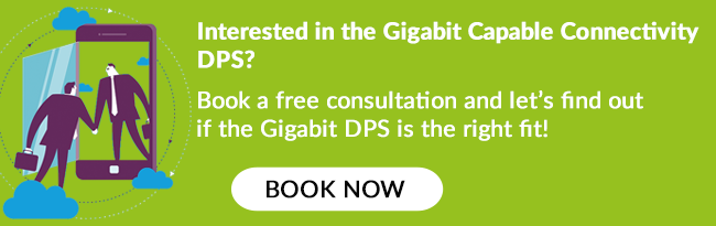 Book a free consultation and let's find out if the gigabit DPS is right for you!