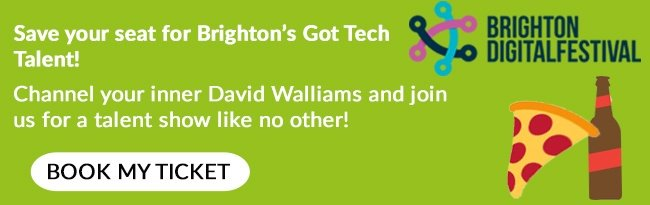Save your sear for Brighton's Got Tech Talent!