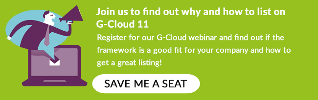 Register for our G-Cloud 11 webinar and find out why and how to list on the framework!