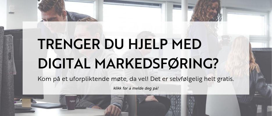 Trenger du hjelp med digital markedsføring? Kom på et uforpliktende møte, da vel!