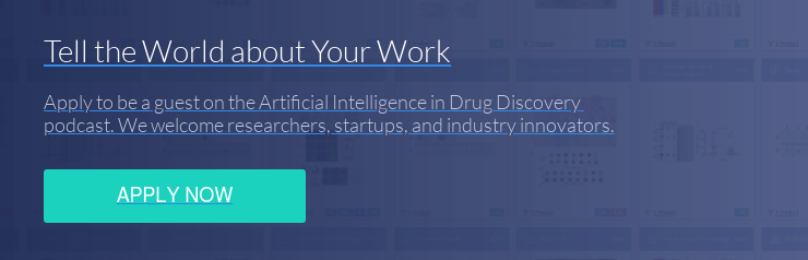 Tell the World about Your Work Apply to be a guest on the Artificial  Intelligence in Drug Discovery podcast. We welcome researchers, startups, and industry innovators. Apply Now