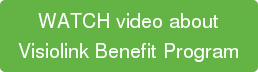 WATCH video about Visiolink Benefit Program