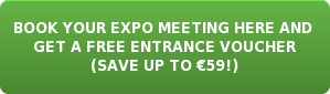 BOOK YOUR EXPO MEETING HERE AND  GET A FREE ENTRANCE VOUCHER (SAVE UP TO €59!)