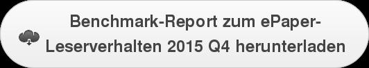 Benchmark-Report zum ePaper- Leserverhalten 2015 Q4 herunterladen