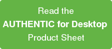 Read the AUTHENTIC for Desktop  Product Sheet