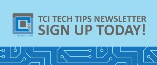 Sign Up for TCI Tech Tips Here!