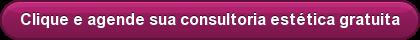 Clique e agende sua consultoria estética gratuita