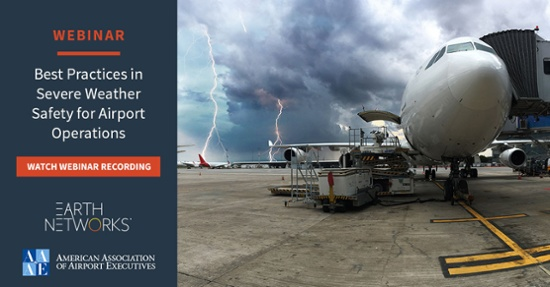 Watch the Best Practices in Severe Weather Safety for Airport Operations Webinar Recording