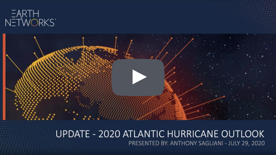 Click here to watch the 2020 Atlantic Hurricane Outlook Update from July 29, 2020