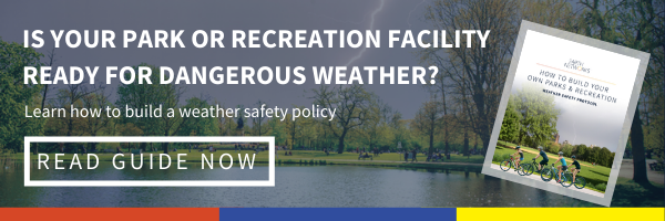 Is your park or recreation facility ready for dangerous weather? Learn how to build a weather safety policy: Click here to read our free guide now