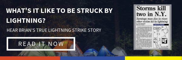 What's it like to be struck by lightning? Hear Earth Networks Club Safety Manager, Brian Smack's, lightning strike story | CLICK TO READ IT NOW