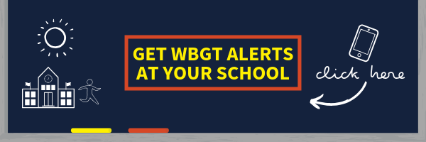 Get WBGT Alerts at your school