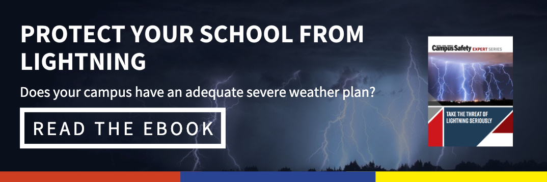 Click here to download our Campus Safety paper to learn all about how to keep your students safe from lightning and other weather threats