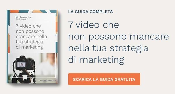 7 video che non possono mancare nella tua strategia di marketing