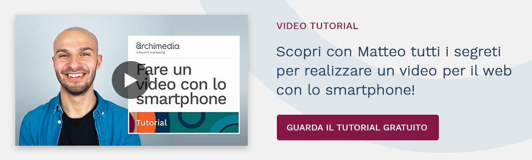 Guarda il tutorial per creare video con lo smartphone