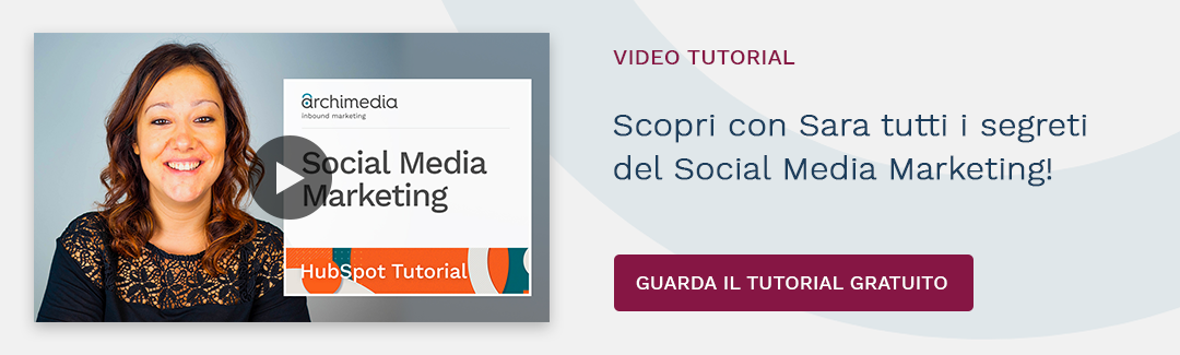 Guarda il Video Tutorial Social Media Marketing
