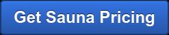 Get Sauna Pricing