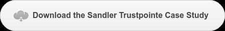 Downloadthe Sandler Trustpointe Case Study