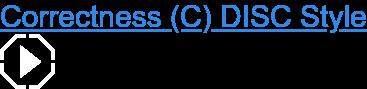 Correctness (C) DISC Style