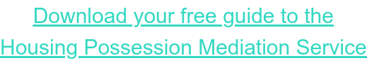 Download your free guide to the Housing Possession Mediation Service