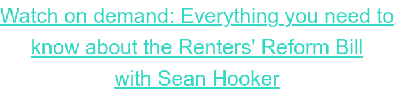 Watch on demand: Everything you need to know about the Renters' Reform Bill with Sean Hooker