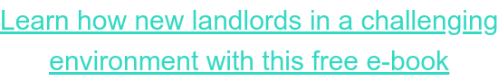 Learn how new landlords in a challenging environment with this free e-book