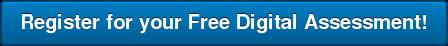 Register for your Free Digital Assessment!