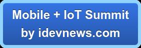 Mobile + IoT Summit  by idevnews.com