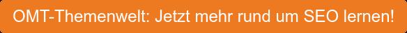 OMT-Themenwelt: Jetzt mehr rund um SEO lernen!