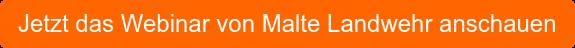 Jetzt das Webinar von Malte Landwehr anschauen