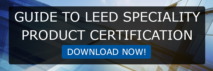 A Free Guide To LEED Speciality Product Certification Guide