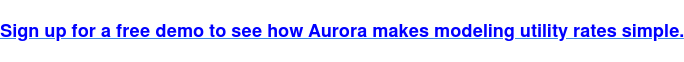 Sign up for a free demo to see how Aurora makes modeling utility rates simple.