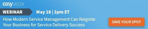 Webinar How Modern Service Management Reignites Business for Service Delivery Success| EasyVista
