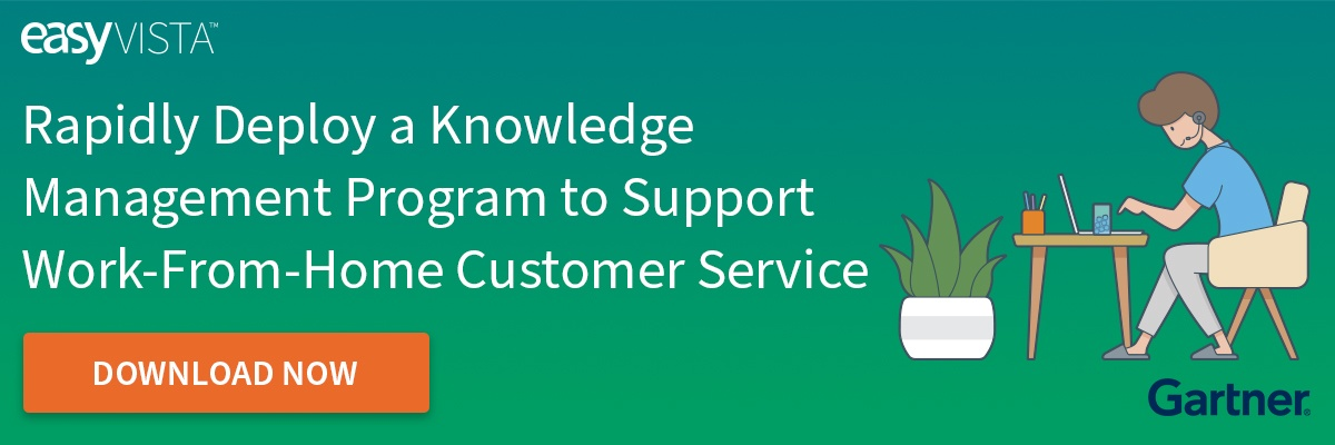 Rapidly Deploy a Knowledge Management Program to Support Work-From-Home Customer Service EasyVista