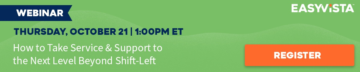 EasyVista Webinar How to Take Service & Support to the Next Level Beyond Shift-Left