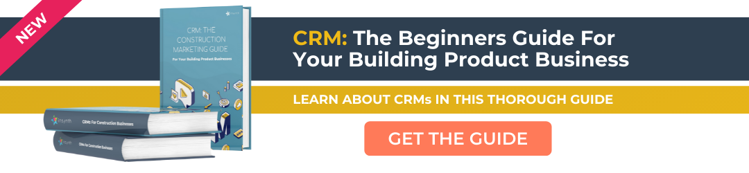 CRM: The Beginners Guide For Your Building Product Business CTA 2
