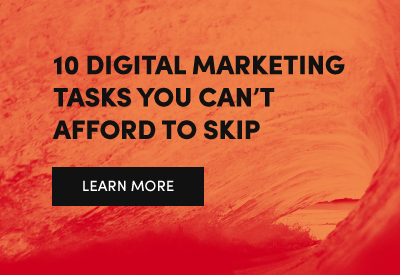 Digital Marketing Tasks You Can't Afford to Skip