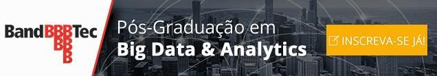 Pós Graduação Big Data & Analytics