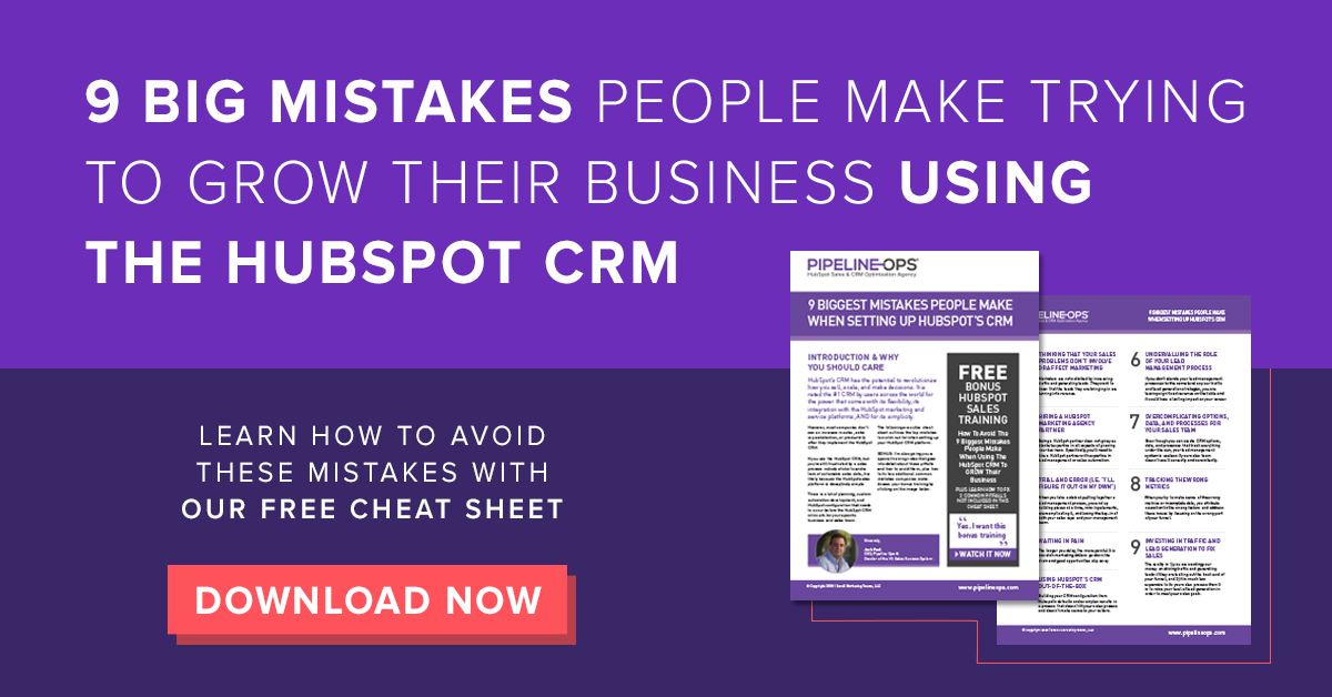 Donwload The FREE Cheat Sheet - 9 Big HubSpot CRM Mistakes