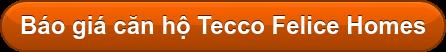 Báo giá căn hộ Tecco Felice Homes