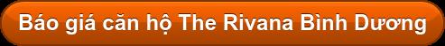 Báo giá căn hộ The Rivana Bình Dương
