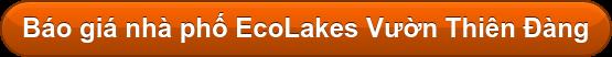 Báo giá nhà phố EcoLakes Vườn Thiên Đàng