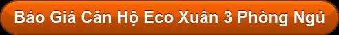 Báo Giá Căn Hộ Eco Xuân 3 Phòng Ngủ