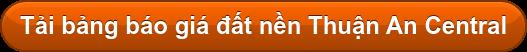 Tải bảng báo giá đất nền Thuận An Central
